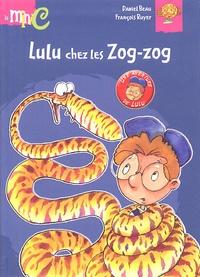 Daniel Beau et François Ruyer - Lulu chez les Zog-zog.
