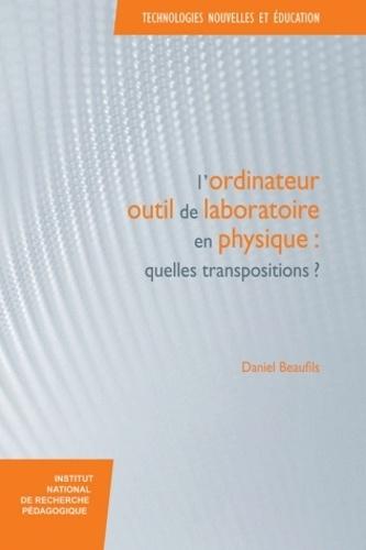 Daniel Beaufils - L'ordinateur outil de laboratoire en physique - Quelles transpositions ?.