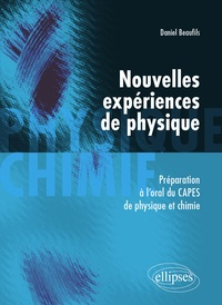 Daniel Beaufils - Nouvelles expériences de physique - Préparation à l'oral du CAPES de physique et chimie.