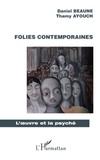 Daniel Beaune et Thamy Ayouch - Folies contemporaines.