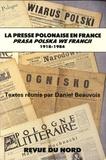 Daniel Beauvois - La presse polonaise en France (1918-1984).