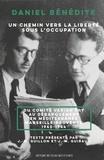 Daniel Benedite - Un chemin vers la liberté sous l'Occupation - Du comité Varian Fry au débarquement en Méditerranée Marseille-Provence 1940-1944.
