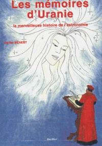 Daniel Benest - Les mémoires d'Uranie ou la merveilleuse histoire de l'astronomie.