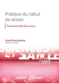 Daniel Benlahouès - Pratique du calcul de doses - Comment éviter les erreurs.