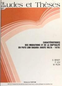Daniel Benoit et P. Levi - Caractéristiques des migrations et de la nuptialité en pays lobi dagara : Haute-Volta, 1976.