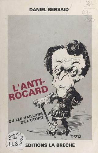 L'anti-Rocard ou Les haillons de l'utopie