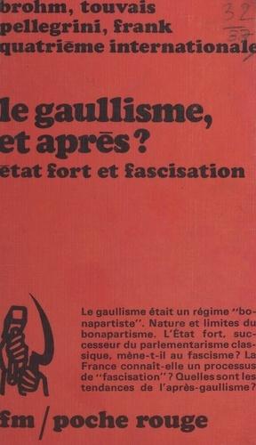 Le gaullisme, et après ?. État fort et fascisation
