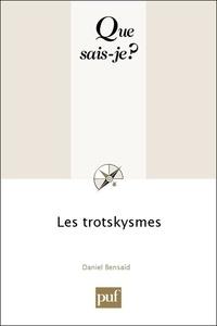Daniel Bensaïd - Les trotskysmes.