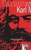 Daniel Bensaïd - Passion Karl Marx - Les hiéroglyphes de la modernité.