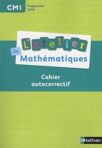 Daniel Bensimhon - Mathématiques CM1 L'atelier de mathématiques - Cahier autocorrectif.