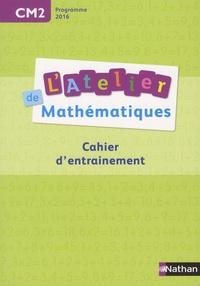 Daniel Bensimhon - Mathématiques CM2 L'atelier de mathématiques - Cahier d'entrainement.