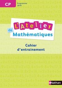 Daniel Bensimhon - Maths CP L'atelier de mathématiques - Cahier d'entrainement.