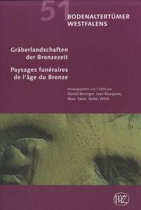 Daniel Bérenger et Jean Bourgeois - Paysages funéraires de l'âge du Bronze.