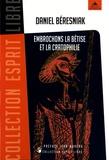 Daniel Béresniak - Embrochons la bêtise et la cratophilie.