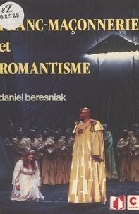 Daniel Béresniak - Franc-maçonnerie et romantisme.