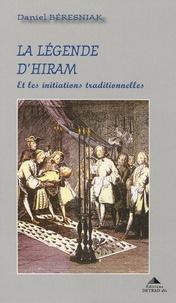 Daniel Béresniak - La légende d'Hiram - Et les initiations traditionnelles.
