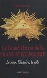 Daniel Béresniak - Le grand oeuvre de la franc-maçonnerie.