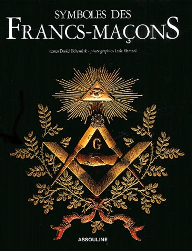 Symboles des Francs-Maçons - Daniel Béresniak