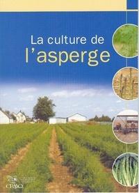 Daniel Bergeron et Jean Coulombe - La culture de l'asperge.