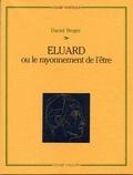 Daniel Bergez - Eluard ou le rayonnement de l'être.