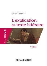 Daniel Bergez - L'explication de texte littéraire.