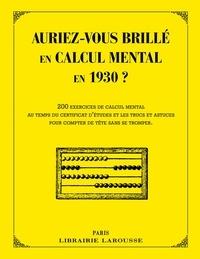 Daniel Berlion - Auriez-vous brillé en calcul mental en 1930 ?.