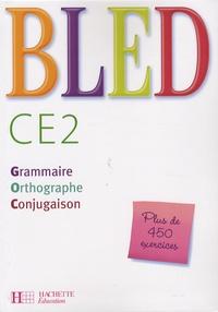 Daniel Berlion et Odette Bled - Bled CE2 - Grammaire, Orthographe, Conjugaison.