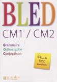 Daniel Berlion - Bled CM1/CM2 - Grammaire, orthographe, conjugaison.