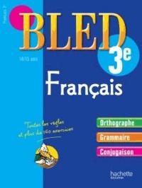 Cahier d'entraînement Bled Français 3e- 14-15 ans - Daniel Berlion | Showmesound.org