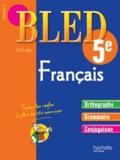 Daniel Berlion et Alain Robert - Cahier d'entraînement Bled Français 5e - 12-13 ans.