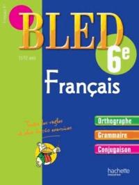 Daniel Berlion et Alain Robert - Cahier d'entraînement Bled Français 6e - 11-12 ans.