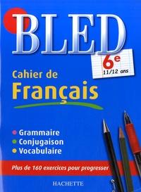 Cahier de français 6e - 11/12 ans.pdf