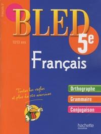 Daniel Berlion et Alain Robert - Français 5e - 12-13 ans.