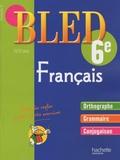 Daniel Berlion et Alain Robert - Français 6e - 11-12 ans.