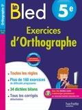 Daniel Berlion et Alain Robert - Le Bled 5e Exercices d'Orthographe.