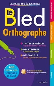 Daniel Berlion - Le Bled orthographe.