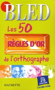 Les 50 règles dor de lorthographe.pdf