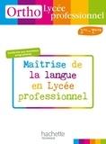 Daniel Berlion et Stéphanie Kroll - Ortho Lycée professionnel 1e-Tle - Maîtrise de la langue en Lycée professionnel.