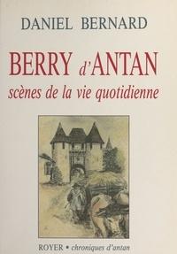 Daniel Bernard - Berry d'antan : Scènes de la vie quotidienne.
