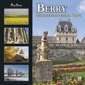 Daniel Bernard - Berry - Une province au coeur de France.