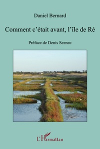 Daniel Bernard - Comment c'était avant, l'île de Ré.