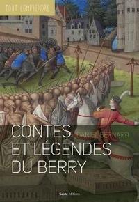 Daniel Bernard - Contes et légendes du Berry.