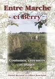 Daniel Bernard et Gilbert Bouchaud - Entre Marche et Berry - Coutumes, croyances et usages - Sur les traces de Georges-Henri Rivière.