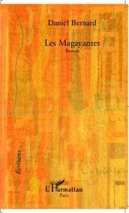 Daniel Bernard - Les Magayantes.