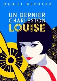 Daniel Bernard - Un dernier Charleston Louise.