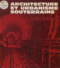 Daniel Bernet et Édouard Utudjian - Architecture et urbanisme souterrains.