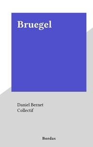 Daniel Bernet et  Collectif - Bruegel.