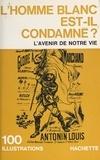 Daniel Bernet et Jean Bonnefoy - L'homme blanc est-il condamné ?.