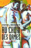 Daniel Bernier - Au choix des dames.