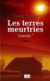 Daniel Bernier - Les terres meurtries T1 : Camille.